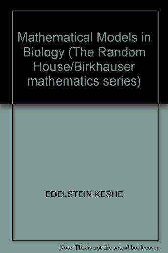 Mathematical Models in Biology (The Random House/Birkhauser mathematics series): ...