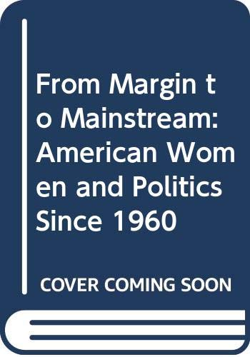 9780394356105: From Margin to Mainstream: American Women and Politics Since 1960