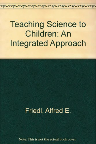 9780394356419: Teaching Science to Children: An Integrated Approach