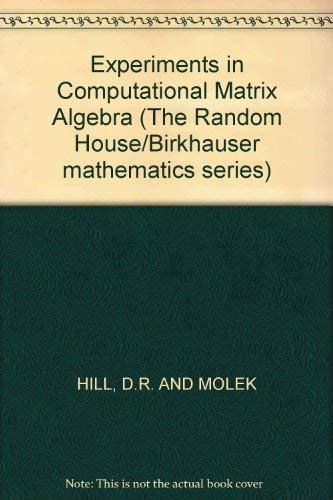 9780394356785: Experiments in Computational Matrix Algebra (The Random House/Birkhauser Mathematics Series)