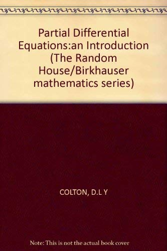 Partial Differential Equations:an Introduction (The Random House/Birkhauser: D.L Y COLTON