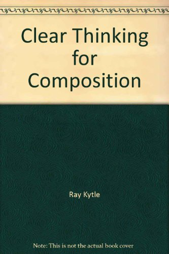 9780394358307: Clear Thinking for Composition