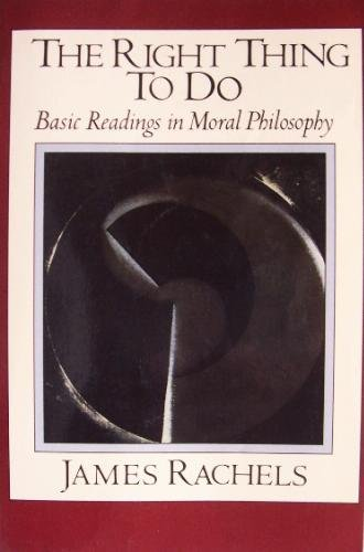 9780394358314: The Right Thing to Do: Basic Readings in Moral Philosophy