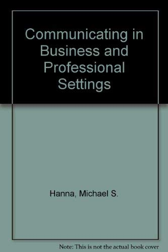 9780394364476: Communicating in Business and Professional Settings