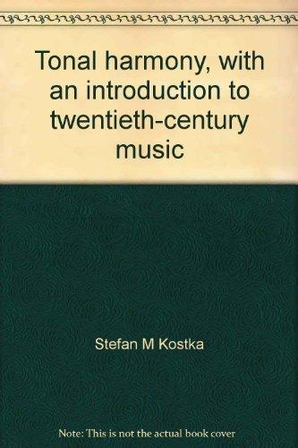 Tonal harmony, with an introduction to twentieth-century: Kostka, Stefan M
