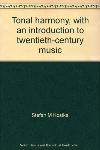 9780394366531: Tonal harmony, with an introduction to twentieth-century music