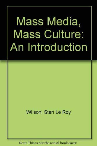 9780394366555: Mass Media/Mass Culture: An Introduction