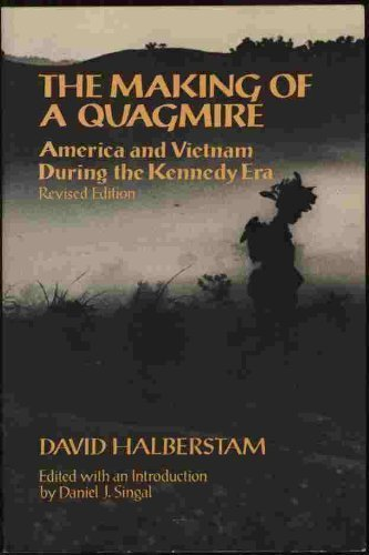 The Making of a quagmire---America and Vietnam During the Kennedy Era---REVISED EDITION: David ...