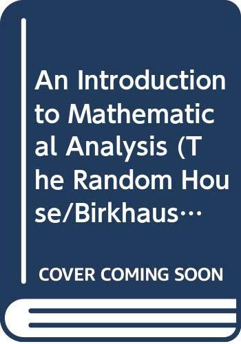 9780394372624: An Introduction to Mathematical Analysis (The Random House/Birkhauser mathematics series)