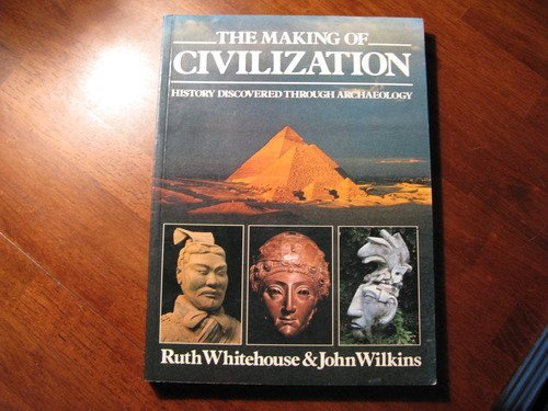 9780394374024: The Making of Civilization - History Discovered Through Archaeology