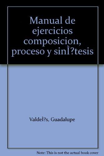 9780394378312: Manual de ejercicios composicion, proceso y sinÌ tesis