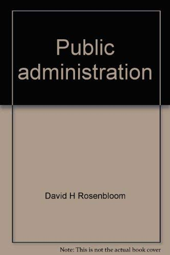 9780394383019: Public administration: Understanding management, politics, and law in the public sector (Random House series in political science)