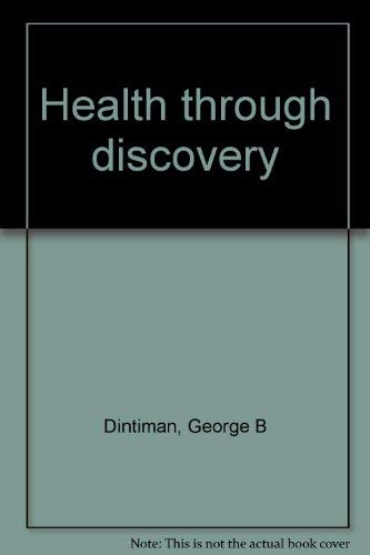 Health through discovery: Dintiman, George B