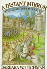 A Distant Mirror: The Calamitous 14th Century: Barbara W. Tuchman