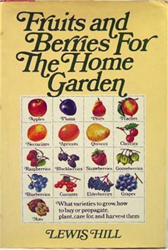 Fruits and Berries for the Home Garden: Hill, Lewis