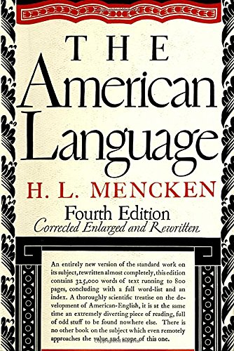 9780394400754: The American Language: An Inquiry into the Development of English in the United States, 4th Edition