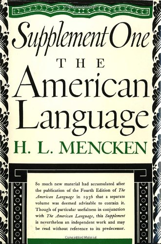 The American Language Supplement 1 :The American Language: An Inquiry Into the Development of ...
