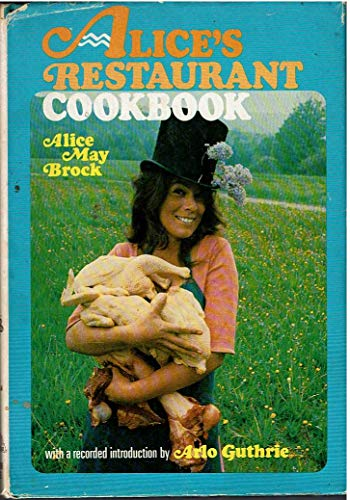 Alice's Restaurant Cookbook: Alice May Brock
