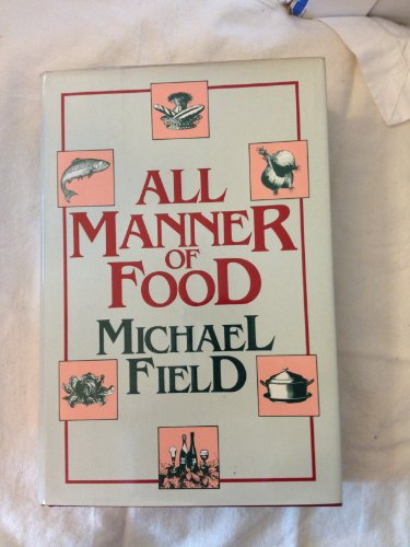 All Manner of Food: Michael Field