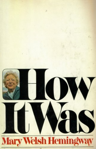 How It Was: Hemingway, Mary Welsh