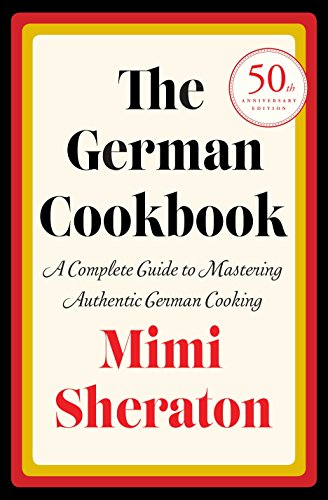 9780394401386: The German Cookbook: A Complete Guide to Mastering Authentic German Cooking