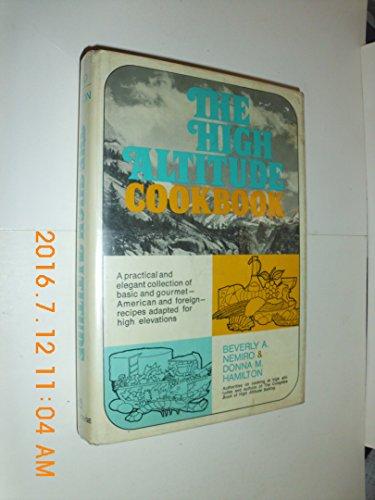 The High Altitude Cookbook: Beverly Anderson Nemiro, Donna Miller Hamilton