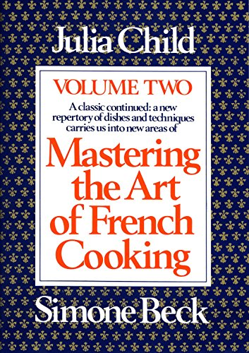 Mastering the Art of French Cooking, Volume 2 (0394401522) by Julia Child; Simone Beck