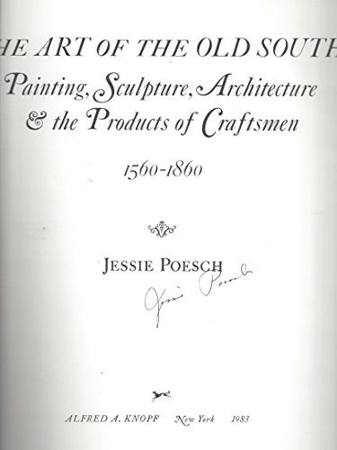 Art of the Old South: Painting, Sculpture, Architecture & the Products of Craftsmen 1560-1860: ...