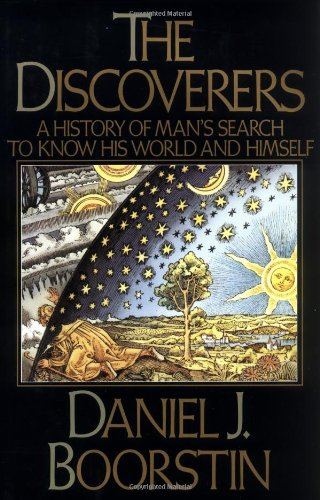 9780394402291: The Discoverers: A History of Man's Search to Know His World and Himself