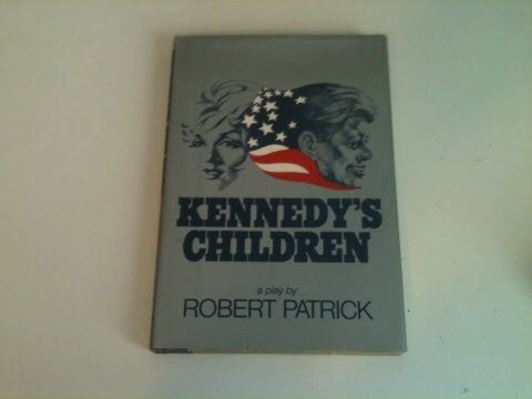 9780394402611: Kennedy's children: A play in two acts