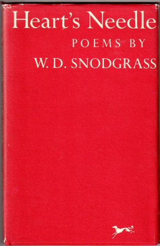 Heart's Needle: W. D. Snodgrass