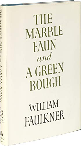 The Marble Faun and A Green Bough: Faulkner, William
