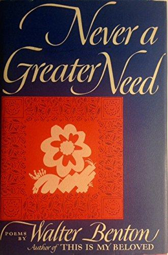 Never a Greater Need: Walter Benton