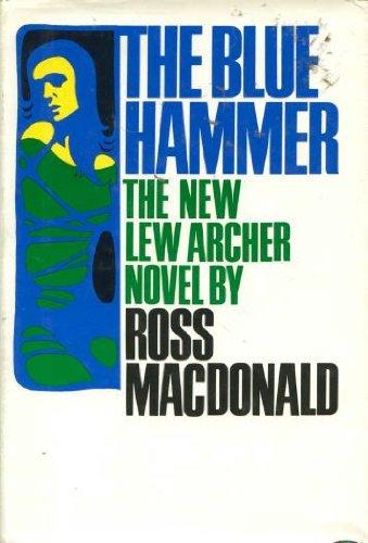 Blue Hammer: MacDonald, Ross; Nolan, Tom
