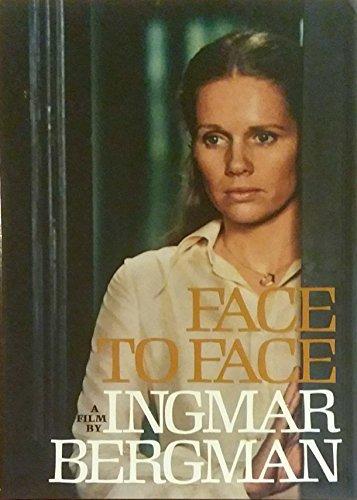 Face to face: A film: Bergman, Ingmar