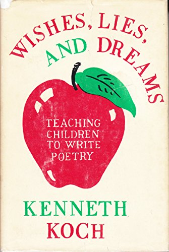 9780394404981: Wishes, Lies and Dreams: Teaching Children to Write Poetry