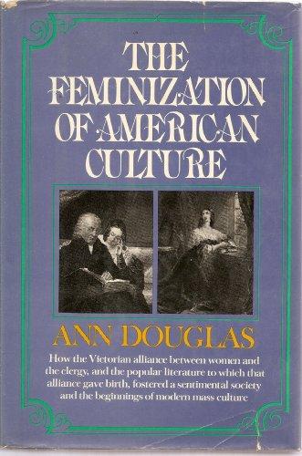 Feminization of American Culture: Douglas, Ann