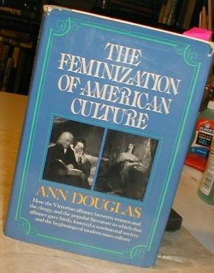 9780394405322: Feminization of American Culture