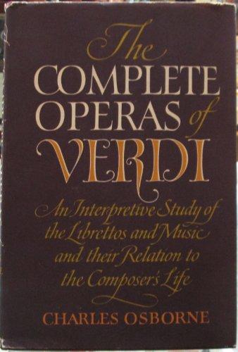 9780394405438: The Complete Operas of Verdi