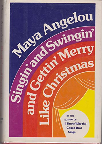 Singin' And Swingin' And Gettin' Merry Like Christmas: Angelou, Maya