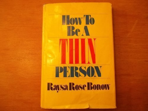 How to Be a Thin Person: Bonow, Raysa Rose