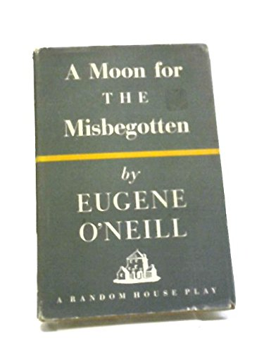 9780394406367: A Moon for the Misbegotten