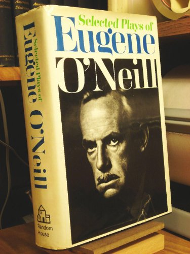 9780394407074: Selected Plays of Eugene O'Neill.