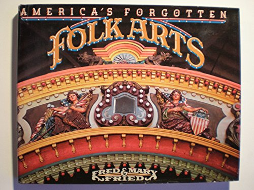 America's Forgotten Folk Arts: Fried, Fred and Mary