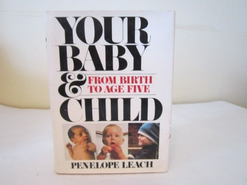 9780394407555: Your Baby and Child from Birth to Age Five (512p)