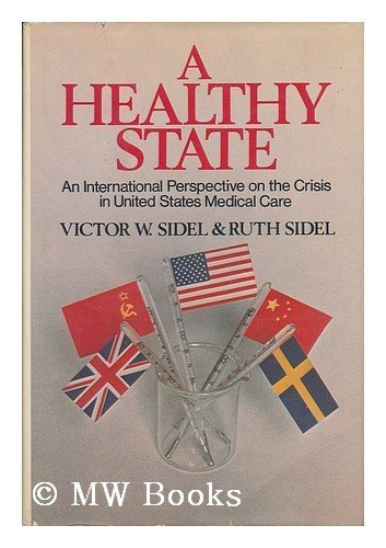 9780394407609: A healthy state: An international perspective on the crisis in United States medical care