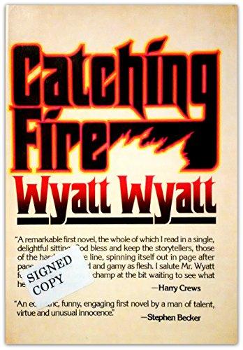 Catching fire: Wyatt, Wyatt