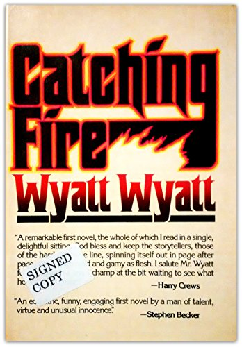 Catching fire: Wyatt, Wyatt