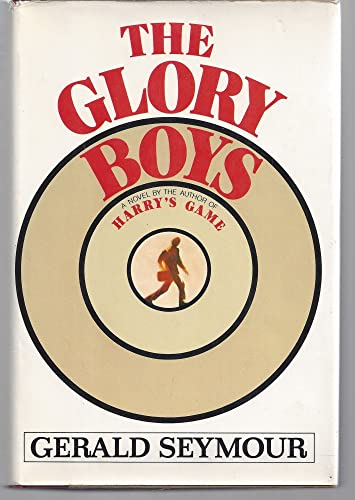 The glory boys :a novel