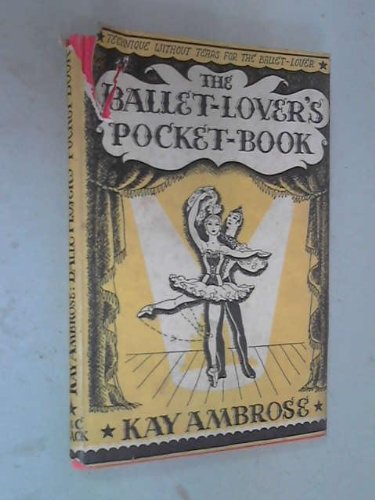 The Ballet-Lover's Companion: Aesthetics Without Tears for: Ambrose, Kay
